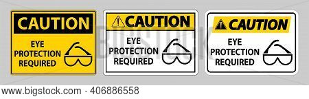 Caution Sign Eye Protection Required On White Background