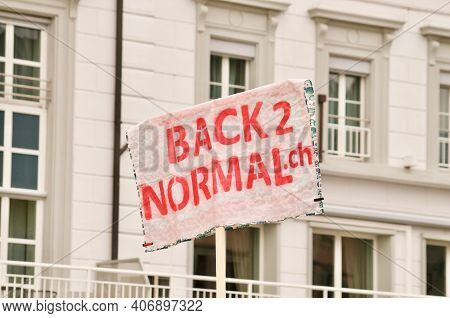 Zug, Switzerland - 6th February 2021 : Back To Normal Protest Sign Against Corona Virus Measures And