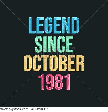 Legend Since October 1983 - Retro Vintage Birthday Typography Design For Tshirt