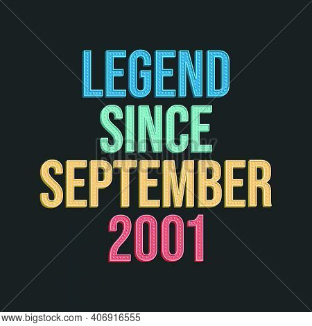 Legend Since September 2001 - Retro Vintage Birthday Typography Design For Tshirt