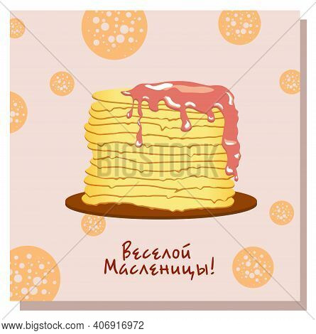 Maslenitsa Postcard. Pancakes Vector Illustration.pancake Week Banner Design Template. Inscription I