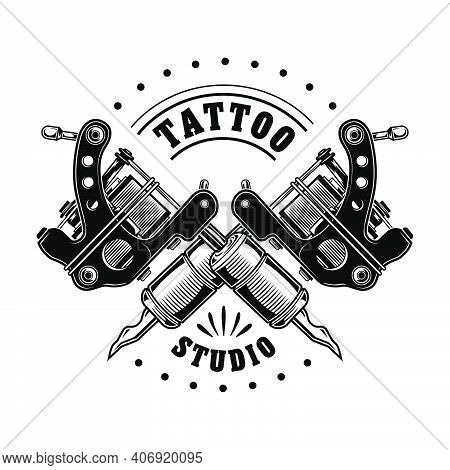 Vintage Tattoo Studio Badge Vector Illustration. Monochrome Crossed Equipment For Professionals. Tat