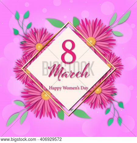 8 March Women's Day Poster With Paper Cut Flowers And Leaves On Pink Background. Women Day Concept