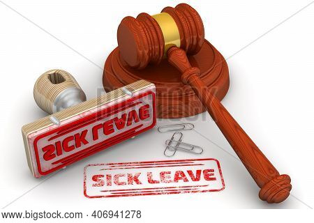 Sick Leave. The Stamp And An Imprint. Wooden Stamp And Red Imprint Sick Leave With Judge's Hammer On