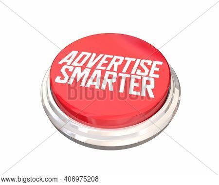 Advertise Smarter Best Advertising Campaign Button 3d Illustration