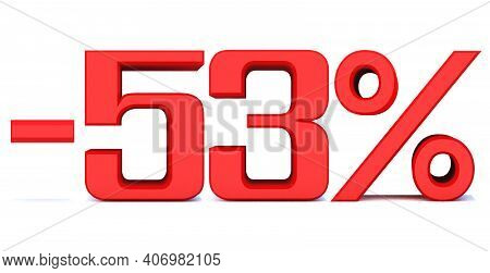 Minus 53 Percent Off 3d Sign On White Background, Special Offer 53% Discount Tag, Sale Up To 53 Perc