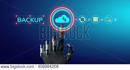 Backup Restore Disaster Recovery Data Protection Technology Concept. Robot Hand Pressing Button. 3d