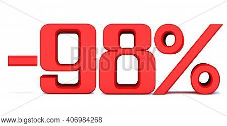 Minus 98 Percent Off 3d Sign On White Background, Special Offer 98% Discount Tag, Sale Up To 98 Perc