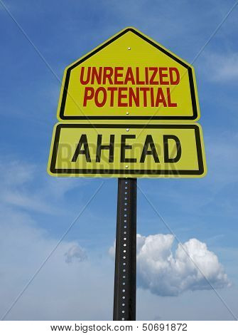 Motivational Unrealized Potential Ahead Sign Post