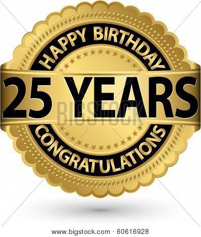 Happy Birthday 25 Years Gold Label, Vector Illustration