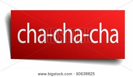 Cha-cha-cha Red Paper Sign Isolated On White
