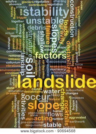Background concept wordcloud illustration of landslide glowing light