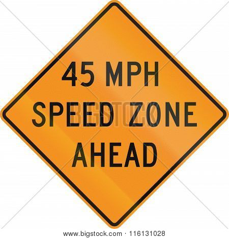Temporary Road Control Version - 45 Mph Zone Ahead
