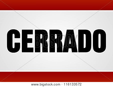 Cerrado Sign Over White And Red