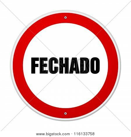 Red And White Circular Fechado Sign