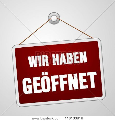 Wir Haben Geoffnet Open Sign
