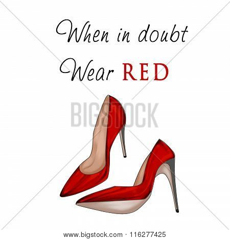 Fashion Illustration - Funny Quotation on White background and stiletto shoes