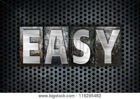 "The word ""Easy"" written in vintage metal letterpress type on a black industrial grid background. poster"