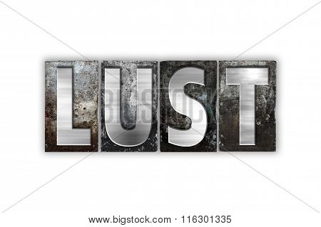 Lust Concept Isolated Metal Letterpress Type