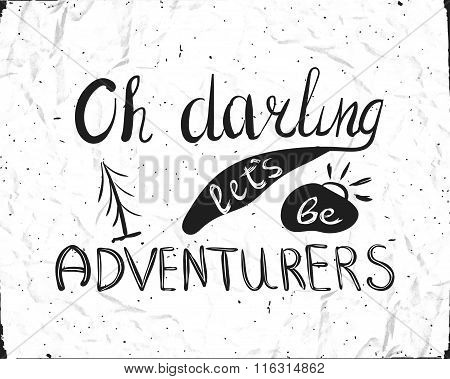 Typographic Composition For Printing On White Paper Mint. Oh, Darling Lets Be Adventure.