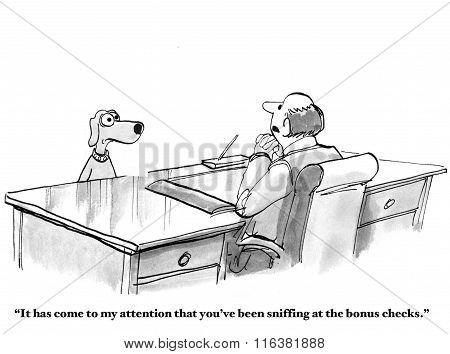 Business cartoon of businessman reprimanding business dog, he has been sniffing around the bonus checks. poster
