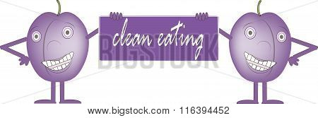 Two smiling purple plums, bord with inscription Clean food, hands, legs, eyes, white background