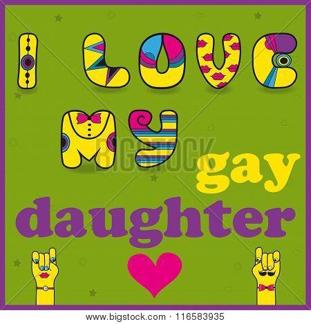 Inscription I Love My Gay Daughter