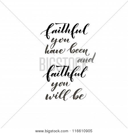 Faithful You Have Been And Faithful You Will Be Card.