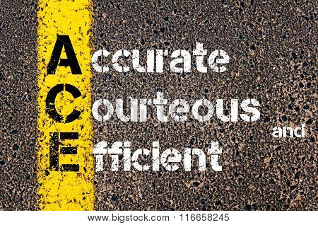 Concept image of Business Acronym ACE Accurate Courteous and Efficient written over road marking yellow paint line. poster