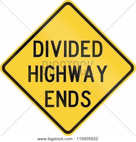 Road Sign Used In The Us State Of Texas - Divided Highway Ends