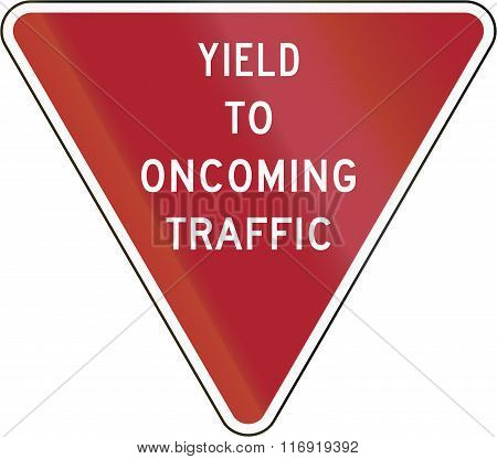 Yield To Oncoming Traffic Sign In The United States
