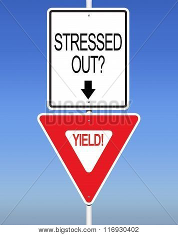 Stressed? Yield! Road Sign