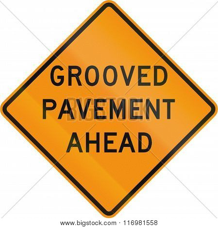 Road Sign Used In The Us State Of Virginia - Grooved Pavement Ahead