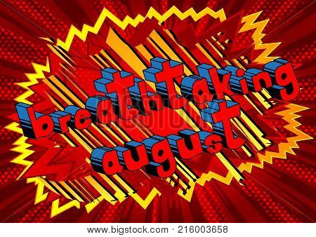 Breathtaking August - Comic book style word on abstract background.