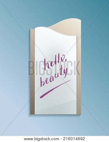 Hello beauty text on bathroom misted mirror. Decorative elegant wall mirror in frame with finger drawn message isolated vector illustration. Realistic house modern furniture design element.