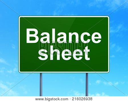 Banking concept: Balance Sheet on green road highway sign, clear blue sky background, 3D rendering