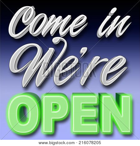 Stock Illustration - White Come in We're OPEN, Neon Green: OPEN, 3D Illustration, Blue Background.