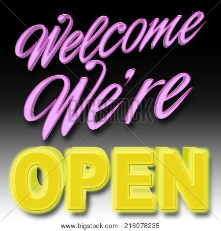 Stock Illustration - Pink Welcome, We're OPEN, Neon Yellow: OPEN, 3D Illustration, Black Gradient Background.