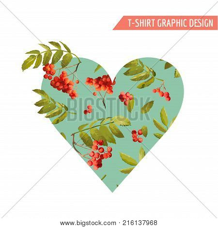 Autumn T-shirt Heart Floral Graphic with Rowanberry and Leaves. Fall Nature Background in Vector