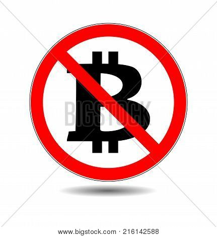 Bitcoin not accepted sign. Crypto monets not allowed icon with red circle. Virtual currency exchange concept. Stop Bitcoin. It is forbidden Cryptocurrency. Red prohibitory sign. Vector illustration