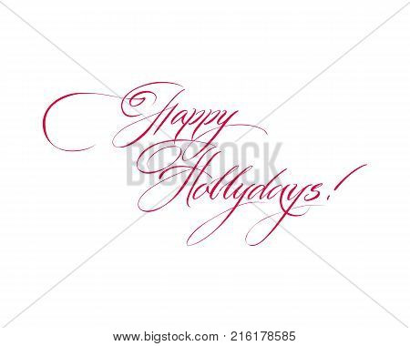 Happy Holidays handwritten lettering. Handmade vector calligraphy quote on white bacground. Festive design, christmas postcards