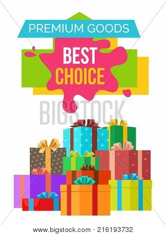 Premium goods best choice poster with discount value on colorful sticker on white. Vector illustration decorated with festive gift boxes and presents