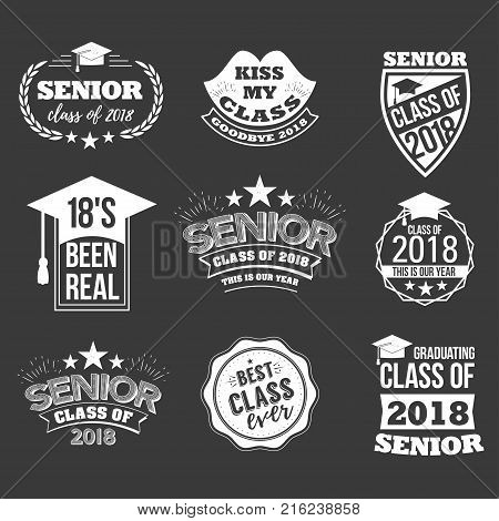 Collection of logo badges and cute funny labels for graduating senior class 2018, in white isolated against black background, design for the graduation party for university or college students
