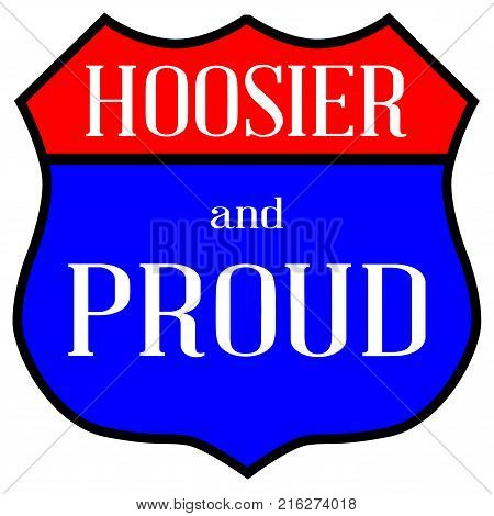 Route style traffic sign with the legend Hoosier And Proud