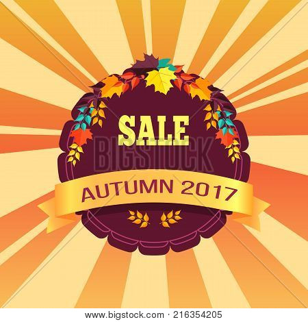 Sale autumn 2017 special offer promo poster on background of lorange rays, logo design in form of stamp with colorful foliage vector illustration banner