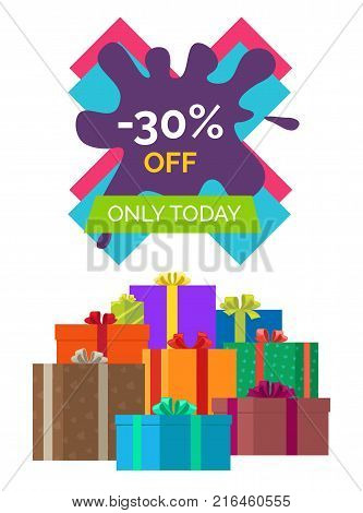 -30 off only today sale icon on white. Vector illustration with special proposition on color X-shaped sign decorated with paint drop and gift boxes