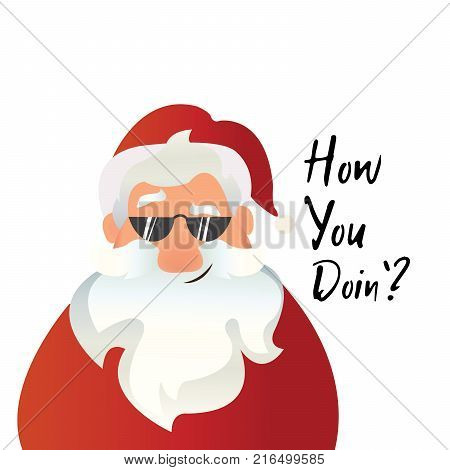 How You Doin`. Christmas quote. Funny character scene. Qute Talking Santa Claus in sunglasses. Christmas Santa Claus cartoon head. Cute Santa Claus cartoon character. -stock vector
