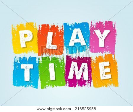 playtime - text in motley colored flat design tablets drawn banner holiday concept