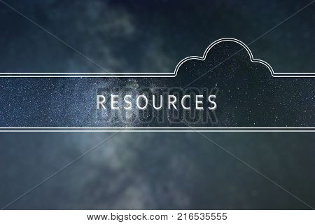 RESOURCES word cloud Concept. Space background. RESOURCES