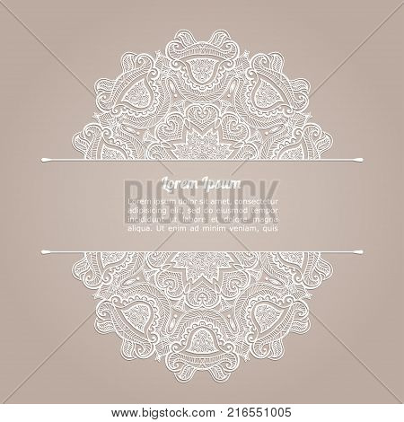 Background with lace pattern. Template for invitation, greeting card or announcement. Vector ornament frame. Round lace pattern. Laser cut pattern.